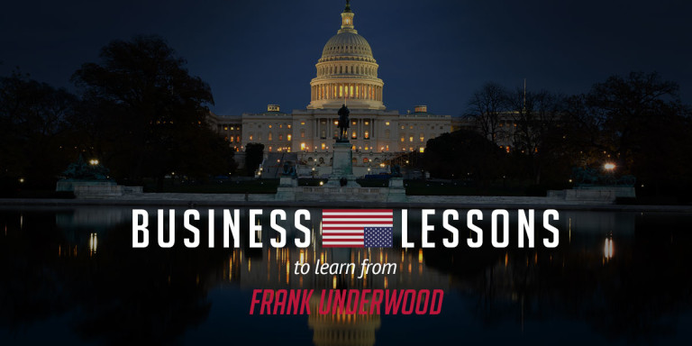 Business lessons to learn from House of Cards' Frank Underwood / Made Simple